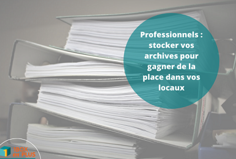 Professionnels : stockez vos archives pour gagner de la place dans vos locaux